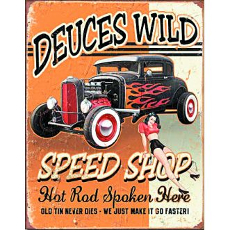 Plaque Deuces wild speed shop plaque us - 30x40 cm
